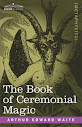 The Book Of Ceremonial Magic