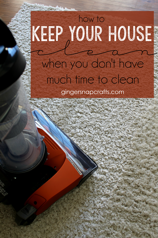 How to Keep Your House Clean When You Don't Have Much Time to Clean at GingerSnapCrafts.com #CleaningUntangled  #ad