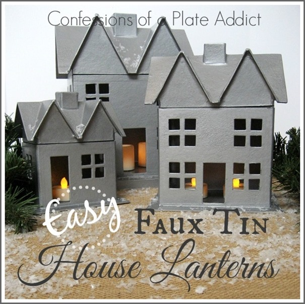 CONFESSIONS OF A PLATE ADDICT Easy Faux Tin House Lanterns