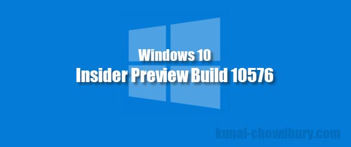 Windows 10 Insider Preview Build 10576 (www.kunal-chowdhury.com)