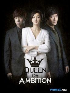 Nữ Hoàng Tham Vọng (Lồng... - Queen Of Ambition (2013)