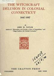 Cover of John Taylor's Book The Witchcraft Delusion in Colonial Connecticut 1647 to 1697