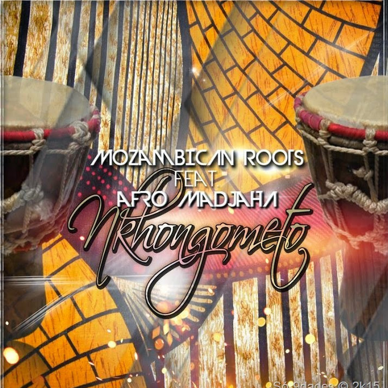 Mozambican Roots Ft Afro Madjaha -  Nkhongometo (Original Mix) [Download]
