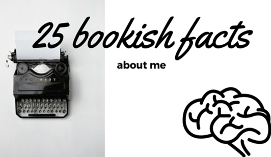 25 bookish facts about me