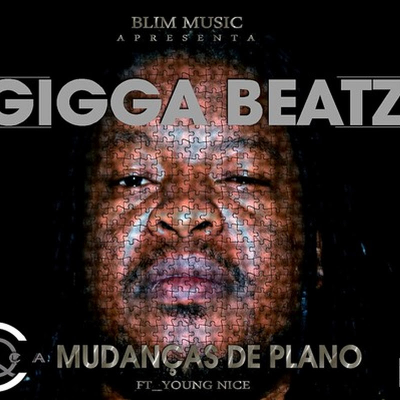 Gigga Beatz feat. Young Nice–Mudanças de Plano (Rap 2k15) #Repost [Download]