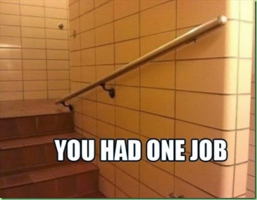 You-had-one-job-meme-wrong way handrail
