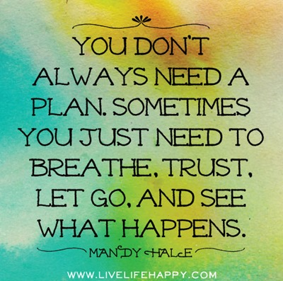 Dont always need a plan