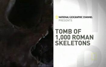 Grobowiec tysi±ca szkieletów / Tomb Of 1,000 Roman Skeletons (2009) PL.TVRip.XviD / Lektor PL
