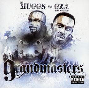 DJ Muggs Vs GZA - Grandmasters