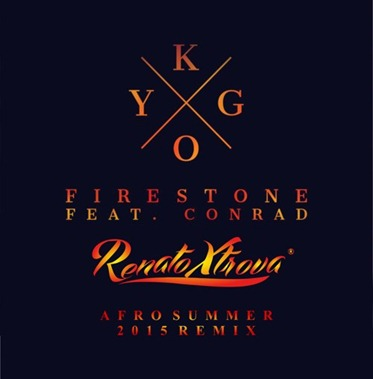 Kygo Feat. Conrad - Firestone (Renato Xtrova Afro Summer 2015 Remix) so 9dades