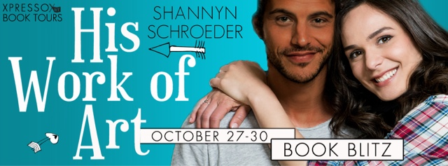 Book Blitz: His Work Of Art by Shannyn Schroeder