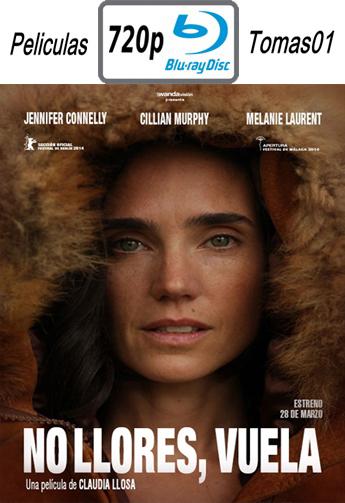 No llores, Vuela (2014) [BRRip 720p/Dual Latino-ingles]