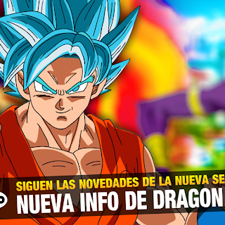 Dragon Ball Super: Información sobre la serie a por montones!