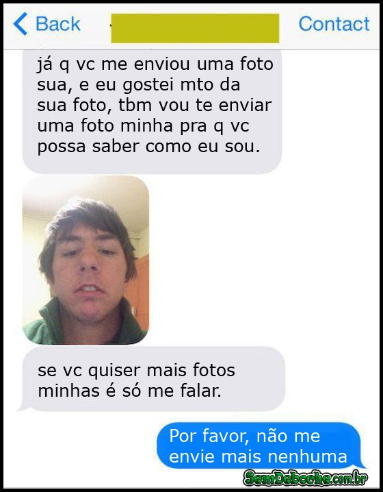 SE QUISER MAIS FOTOS MINHAS É SÓ PEDIR