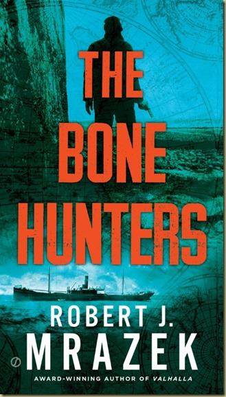 THE BONE HUNTERS by Robert J. Mrazek - Thoughts in Progress