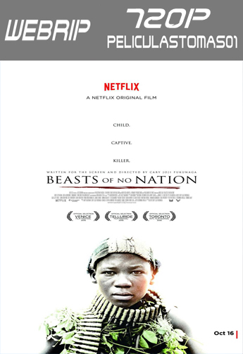 Beasts of No Nation (2015) [WEBRip 720p/Dual Latino-ingles]