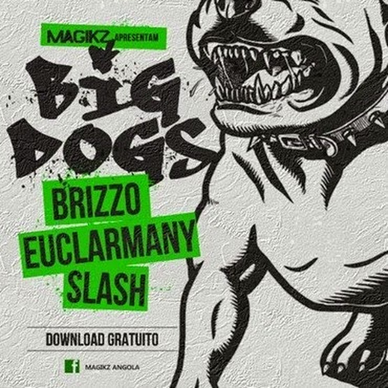 Brizzo Feat. Euclarmany & Slash–Big Dogs [Download]