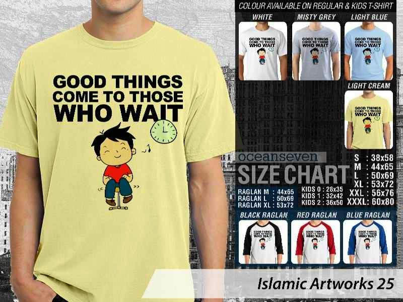Kaos distro dakwah Muslim Good things come to those who wait. Islamic Artworks 25 distro ocean seven