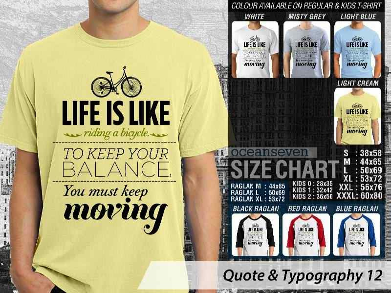 KAOS tulisan Life is Like Riding a Bicycle. To Keep Your Balance You Must Keep Moving distro ocean seven