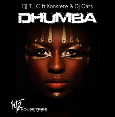 DJ T.I.C Ft Konkrete & DJ Oats-Dhumba-2015- so 9dades