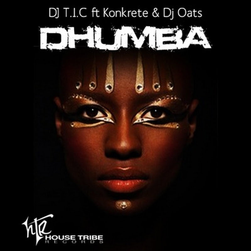 DJ T.I.C Ft Konkrete & DJ Oats-Dhumba (Main Mix) [Download]