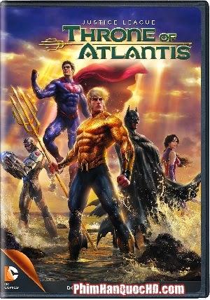 Liên Minh Công Lý : Ngôi Vua Của Atlantis - Justice League:... (2015)