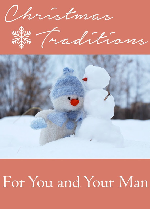 Christmas Traditions For You and Your Man