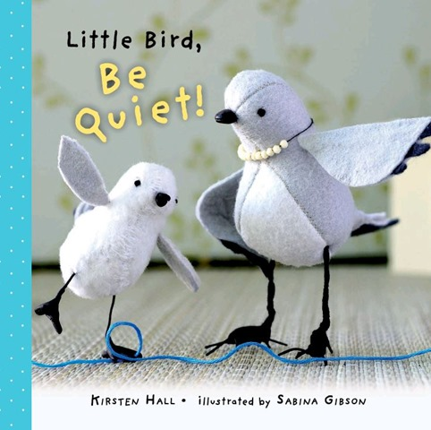 Little Bird, Be Quiet