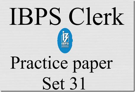 IBPS Clerk Practice Question Paper 31 PDF Download