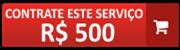 contrate este serviço por 500 reais