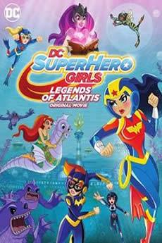 Baixar Filme DC Super Hero Girls Lendas de Atlântida (2018) Dublado Torrent Grátis