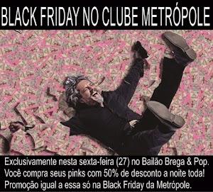 Black Friday no Clube Metrópole: Pinks com 50% de desconto