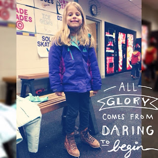 parenting, ice skating lessons, all glory comes from daring to begin, daughter, quotes, fit mom, mom life, elsa, frozen, parent quotes, parenting, advice