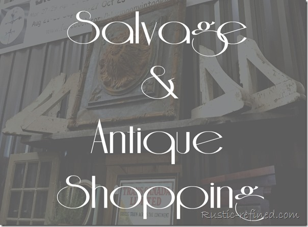 Salvage & Antique Shopping