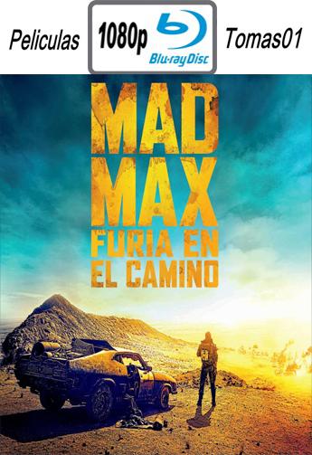 Mad Max 4: Furia en el Camino (2015) [BRRip 1080p/Dual Latino-ingles]