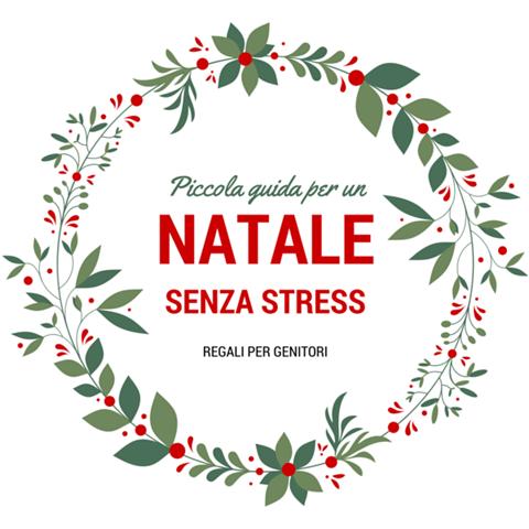 Regali per genitori _ Piccola guida per un Natale senza stress