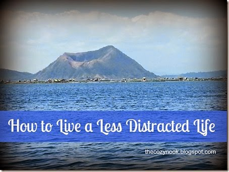 How to Live a Less Distracted Life - The Cozy Nook