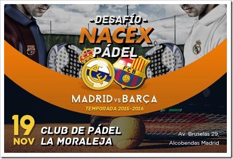 Edición 2015 del Desafío NACEX de Pádel: ex-jugadores Real Madrid y Barcelona.