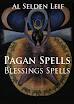 Al Selden Leif - Pagan Spells Blessings Spells