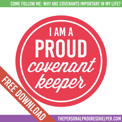 Come Follow Me: Ordinances and Covenants | Why are covenants important in my life? Handouts Free Download