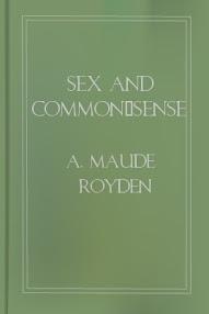 Cover of Maude Royden's Book Sex And Common Sense