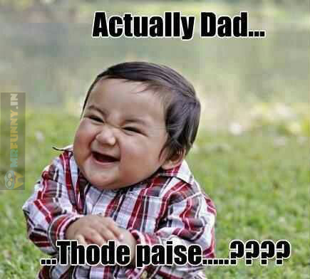 When I Need Money From Dad Funny Picture