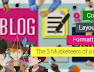 Colour, Layout & Formatting. The 3 Musketeers Of A Blog