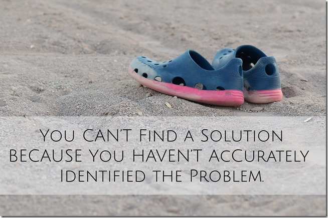 You can't find a solution until you've accurately identified the problem copy