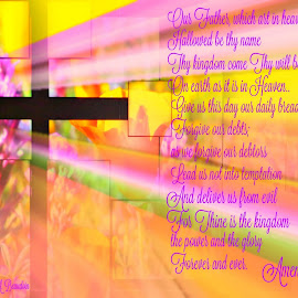 The Lord's Prayer by Cheryl Beaudoin - Typography Quotes & Sentences ( prayer, amen, god, colorful, the lord's prayer, our father, flowers )