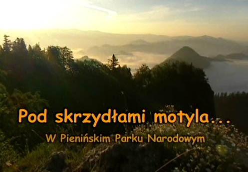 Pod skrzyd³ami motyla... w Pieni?skim Parku Narodowym (2003) PL.TVRip.XviD /  PL