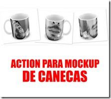 ACTION PARA MOCKUP DE CANECAS