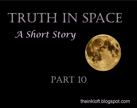 Truth in Space Part 10