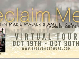 New Release: Reclaim Me (Chasing Fire #3) by Ann Marie Walker and Amy K. Rogers + Excerpt and GIVEAWAY
