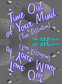 Cover of Richard Bandler's Book Time Out Of Your Mind Time Distortion